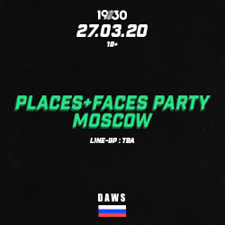 Places + Faces Party Moscow